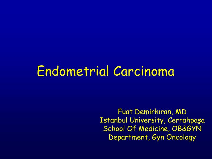 cancer endometrial ppt)